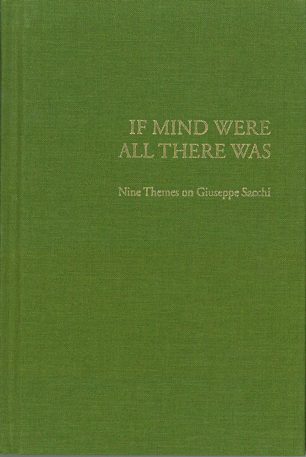 If Mind Were All There Was: Nine Themes on Giuseppe Sacchi